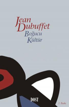 Boğucu Kültür  by  Jean Dubuffet