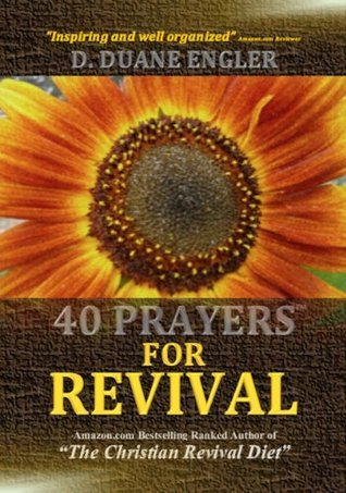 40 Prayers for Revival (40 Prayers Series 1) D. Duane Engler