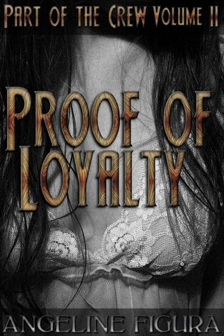 Proof of Loyalty  by  Angeline Figura