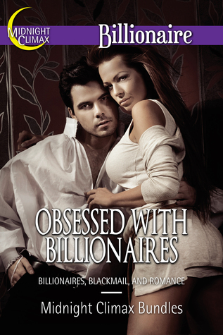 Obsessed With Billionaires  by  Midnight Climax Bundles