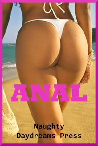 Anal  by  Naughty Daydreams Press