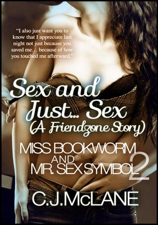 Sex and Just... Sex: Miss Bookworm and Mr. Sex Symbol 2 C.J. McLane
