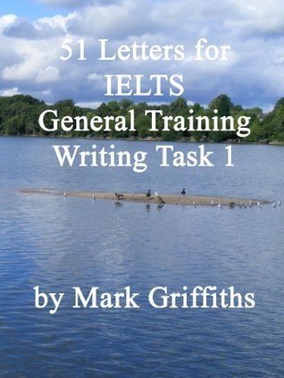 51 Letters for IELTS General Training Writing Task 1 Mark Griffiths