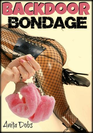 Backdoor Bondage Anita Dobs