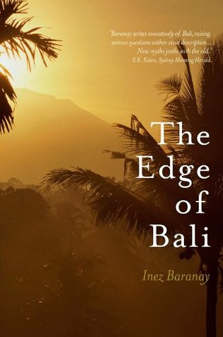 The Edge of Bali and Other Writings  by  Inez Baranay