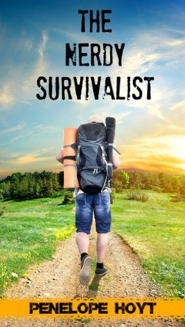 The Nerdy Survivalist: How to Protect and Care For Your Family in the Direst of Circumstances  by  Penelope Hoyt