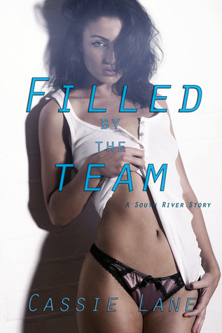 Filled  by  the Team by Cassie Lane