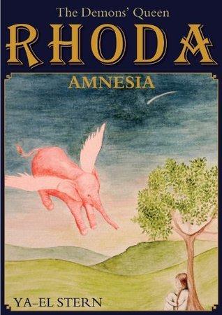 RHODA: AMNESIA: The Demons Queen (Fantasy adventure series Book 1)  by  YA-EL STERN