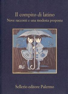 Il compito di latino: nove racconti e una modesta proposta  by  Vincenzo Campo