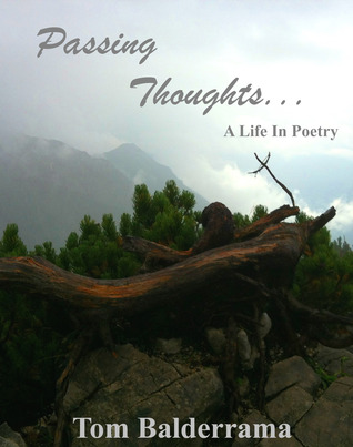 Passing Thoughts...: A Life in Poetry  by  Tom Balderrama