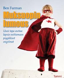 Muksuopin lumous : Uusi tapa auttaa lapsia voittamaan psyykkiset ongelmat.  by  Ben Furman