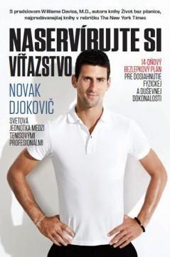 Naservírujte si víťazstvo (14-dňový bezlepkový plán pre dosiahnutie fyzickej a duševnej dokonalosti)  by  Novak Djokovic
