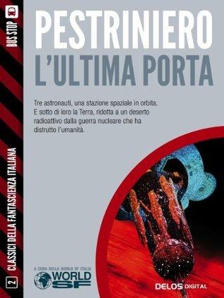 Lultima porta Renato Pestriniero