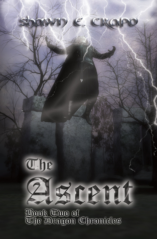 The Ascent (The Dragon Chronicles, #2) Shawn E. Crapo