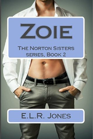Zoie (The Norton Sisters series Book 2)  by  E.L.R. Jones formerly, now Ellie Keys