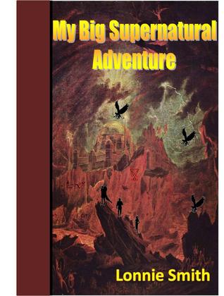 My Big Supernatural Adventure Lonnie Smith