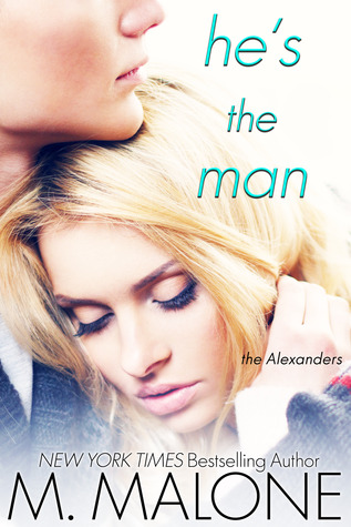 Hes the Man (The Alexanders, #3)  by  M. Malone