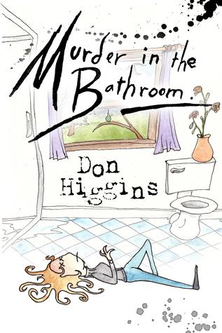 Murder In The Bathroom  by  Don Higgins