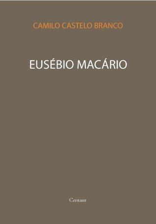 Eusébio Macário [com índice ativo]  by  Camilo Castelo Branco