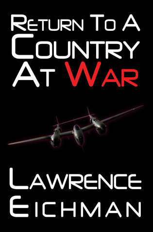 Return to a Country at War Lawrence Eichman