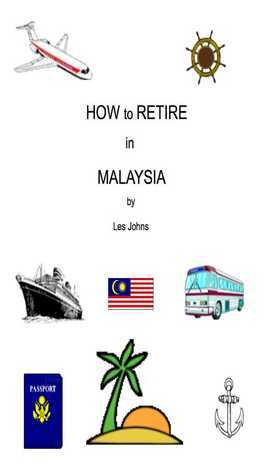 How to Retire in Malaysia  by  Les Johns