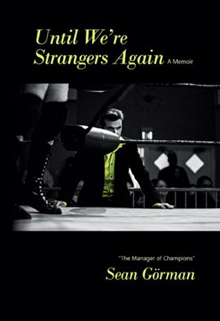 Until Were Strangers Again  by  The Manager of Champions Görman