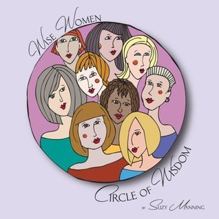 Wise Women - Circle of Wisdom Suzy Manning