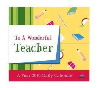 To A Wonderful Teacher 365 Daily - Mini 2010 Mini Calendar  by  NOT A BOOK