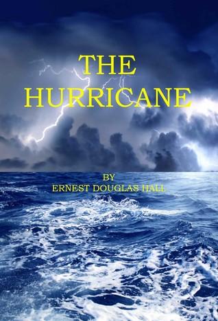 The Hurricane Ernest Douglas Hall