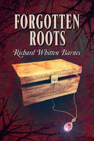 Forgotten Roots Richard Whitten Barnes