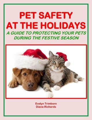 Pet Safety at the Holidays: A Guide to Protecting Your Pets During the Festive Season (Life Matters Book 10) Evelyn Trimborn