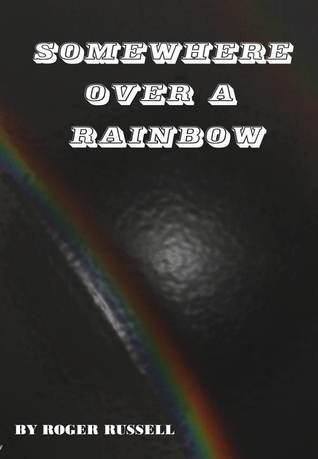 Somewhere Over a Rainbow Roger Russell