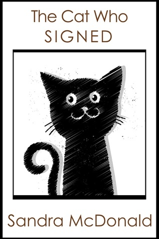 The Cat Who Signed  by  Sandra McDonald