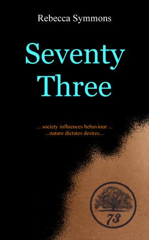 Seventy Three  by  Rebecca Symmons