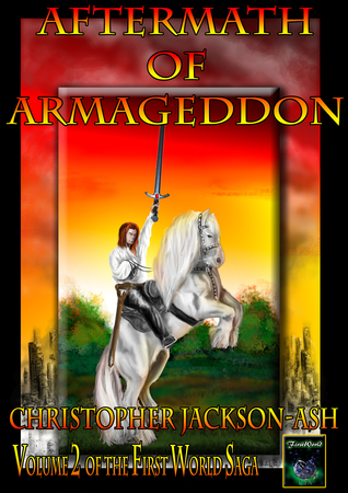 Aftermath of Armageddon (Volume 2 of the FirstWorld Saga)  by  Christopher Jackson-Ash
