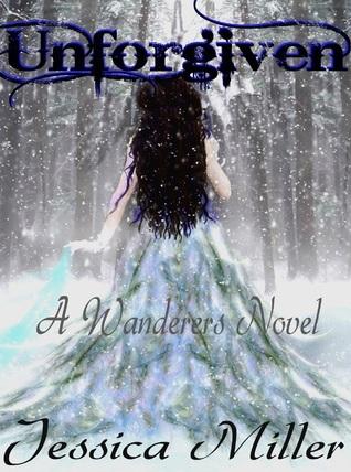 Unforgiven (Wanderers #3) Jessica  Miller