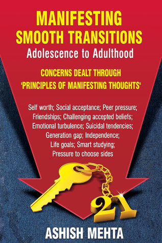Manifesting Smooth Transitions. Adolescence to Adulthood  by  Ashish Mehta