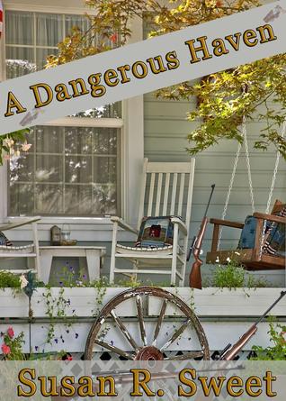 A Dangerous Haven  by  Susan R. Sweet