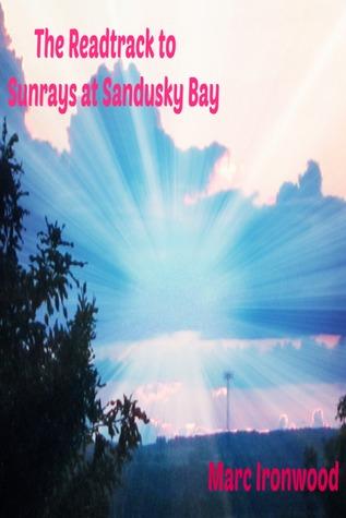 Readtrack to Sunrays at Sandusky Bay  by  Marc Ironwood