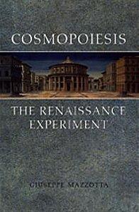 Cosmopoiesis the Renaissance E Giuseppe Mazzotta
