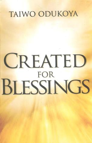 Created For Blessings  by  Taiwo Odukoya