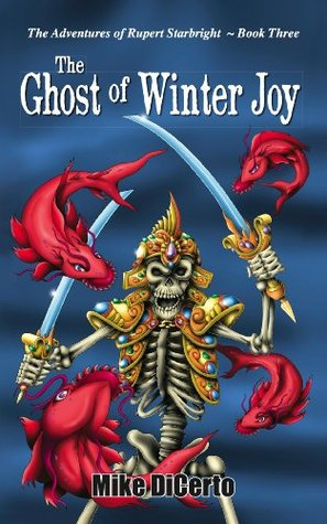 The Ghost of Winter Joy (The Adventures of Rupert Starbright Book 3)  by  Mike DiCerto
