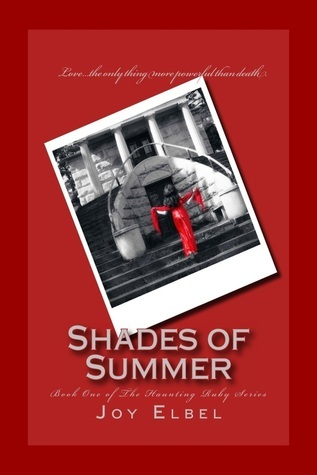 Shades of Summer (The Haunting Ruby Series Book 1) Joy Elbel