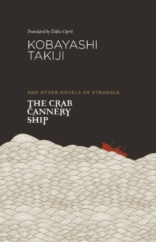 The Crab Cannery Ship: and Other Novels of Struggle Takiji Kobayashi