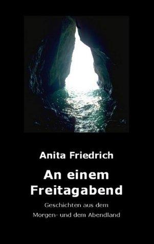 An einem Freitagabend  by  Anita Friedrich