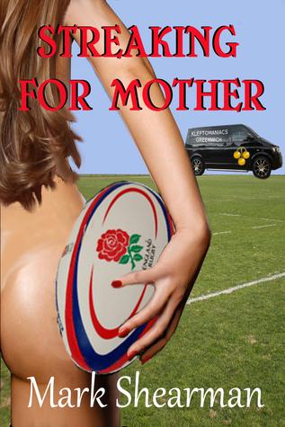 Streaking For Mother  by  Mark Shearman