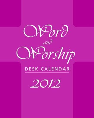 Word and Worship Desk Calendar 2012  by  Don Brophy