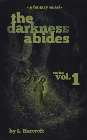The Darkness Abides (Vol.1) L. Harcroft