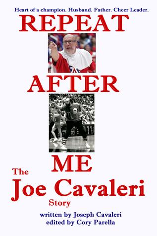 Repeat After Me: The Joe Cavaleri Story  by  Joe Cavaleri