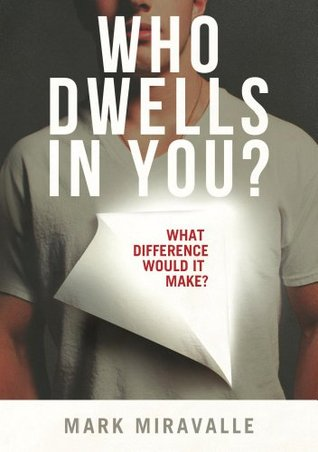 Who Dwells in You?: What Difference Would it Make?  by  Mark Miravalle